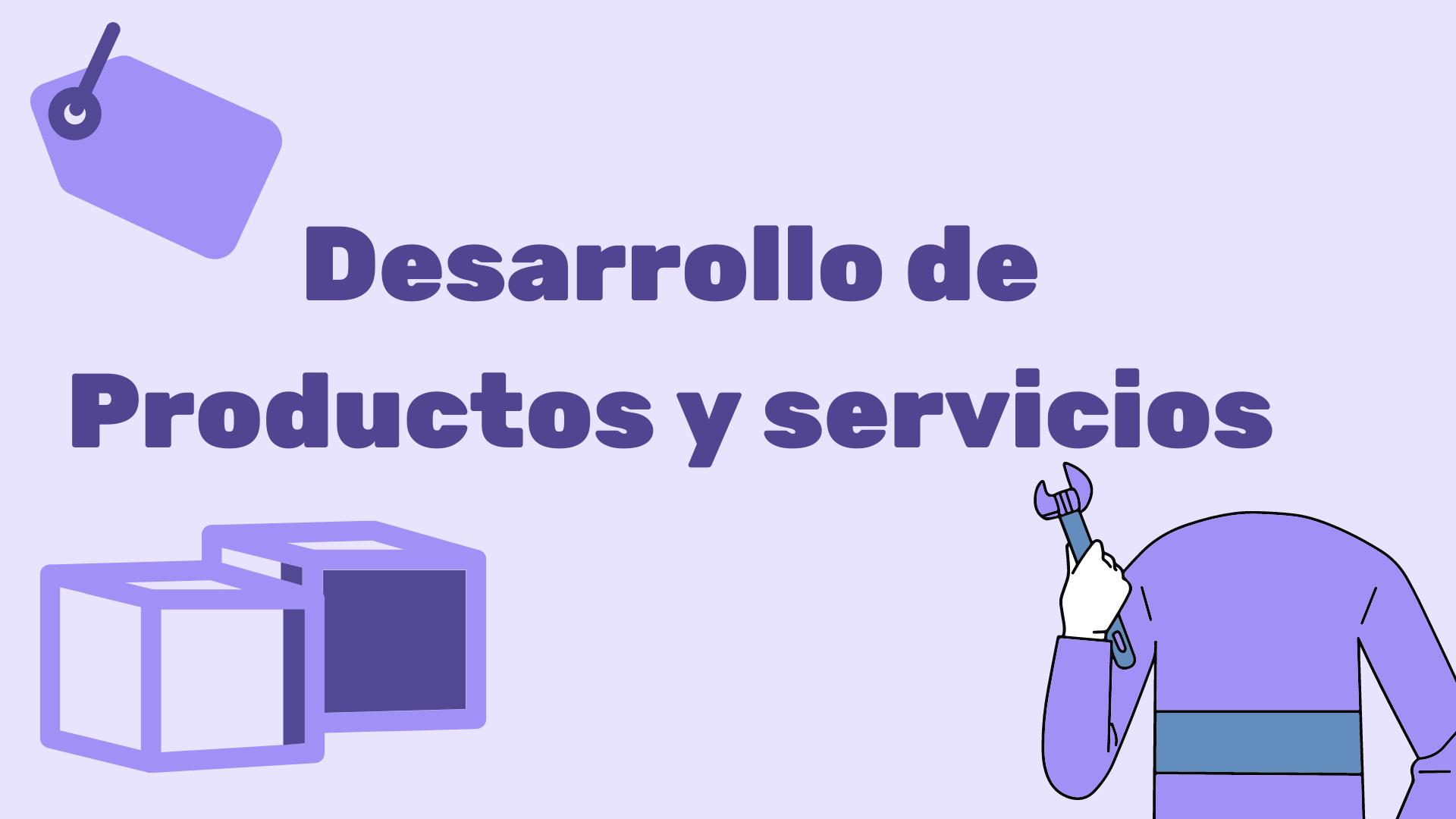 DESARROLLO DE PRODUCTOS Y SERVICIOS - MP